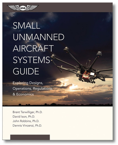 ASA Small Unmanned Aircraft Systems Guide ASA-UAS-SUAS 978-1-61954-394-2