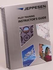 Jeppesen Pilot Training Instructor's Guide  10692818-000 978-0-88487-157-6