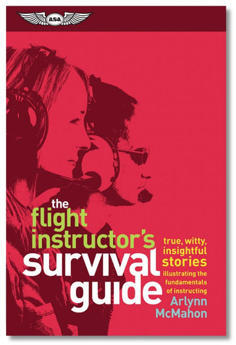 ASA The Flight Instructor's Survival Guide  ASA-CFI-SG