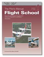 ASA Pilot's Manual: Flight School  ASA-PM-1C