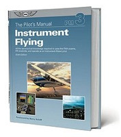 ASA Pilot's Manual: Instrument Flying  ASA-PM-3D 978-1-61954-572-4