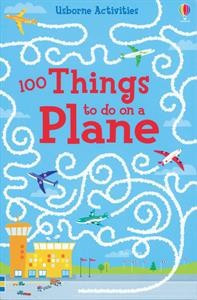 Usborne 100 Things to Do on an Airplane Book 100 THINGS TO DO 978-0-7945-3966-5