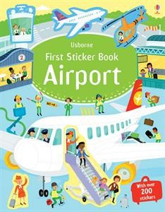 Usborne First Sticker Book Airport FIRST AIRPORT 978-0-7945-3566-7