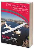Gleim Private Pilot Flight Maneuvers & Practical Test Prep Book G-PP-MAN-7 978-1-61854-133-8