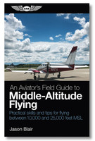 ASA An Aviator's Field Guide to Middle-Altitude Flying  (ASA-MIDALT)-SkySupplyUSA