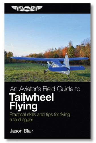 ASA An Aviator's Field Guide to Tailwheel Flying  (ASA-TAILDRAG)-SkySupplyUSA