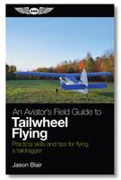 ASA An Aviator's Field Guide to Tailwheel Flying  (ASA-TAILDRAG)-SkySupplyUSA