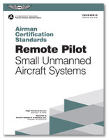 ASA Airman Certification Standards: Remote Pilot - Effective 6/11/18  ASA-ACS-10A ISBN: 978-1-61954-747-6 SkySupplyUSA.com