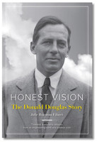 Honest Vision The Donald Douglas Story ASA-DOUGLAS ISBN: 978-1-61954-406-2