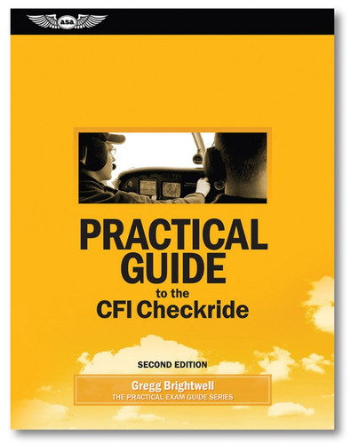 ASA Practical Guide to the CFI Checkride New Edition PRACT-CFI-2 978-1-61954-707-0