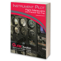 Gleim Instrument Flight Maneuvers & Practical Test Prep GLEIM IPPT-7