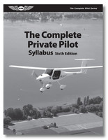 ASA The Complete Private Pilot Syllabus: 6th Edition  ASA-PPT-S6 ISBN: 978-1-61954-822-0
