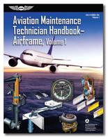 AMT Handbook - Airframe: Volume 1 (softcover) - New edition ASA-8083-31AV-1 978-1-61954-826-8 SkySupplyUSA.com