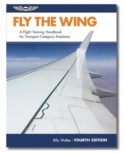 ASA Fly the Wing  ASA-FLY-WING4 ISBN: 978-1-61954-638-7 skysupplyusa.com