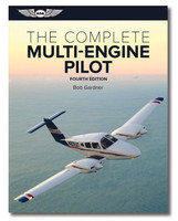 ASA The Complete Multi-Engine Pilot - Fourth Edition ASA-MPT-4 ASA-MPT-4-2X 978-1-61954-736-0 978-1-61954-740-7 skysupplyusa.com