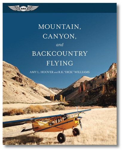 ASA Mountain, Canyon, and Backcountry Flying  ASA-MOUNTAIN ISBN: 978-1-61954-741-4