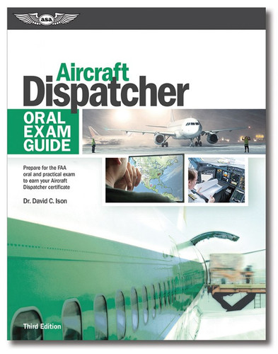 ASA Oral Exam Guide: Aircraft Dispatcher, Volume 3 ASA-OEG-DISPATCH ASA-OEG-ADX3 ASA-OEG-ADX3-2X  SkySupplyUSA.com