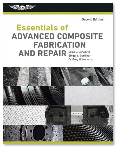 ASA Essentials of Advanced Composite Fabrication & Repair ASA-COMPOSITE-2 978-1-61954-762-9 ASA-COMPOSITE2-2X 978-1-61954-766-7 SkySupplyUSA.com