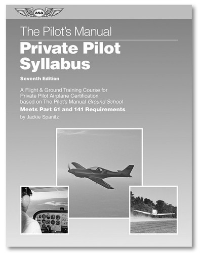 ASA The Pilot's Manual Private Pilot Syllabus: 7th Edition  ASA-PM-S-P7 SkySupplyUSA.com