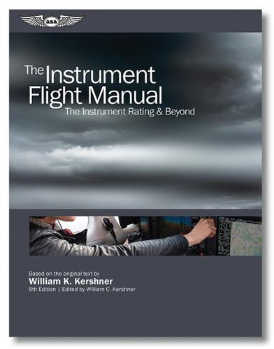 ASA The Instrument Flight Manual ASA-FM-INSTRUMENT-8 ASA-FM-INST-8 ISBN: 978-1-61954-866-4 ASA-FM-INST-8-2X skysupplyusa.com