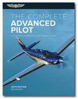 ASA Complete Advanced Pilot, Volume 6 ASA-CAP-6 978-1-61954-853-4 ASA-CAP-6-2X 978-1-61954-857-2 SkySupplyUSA.com