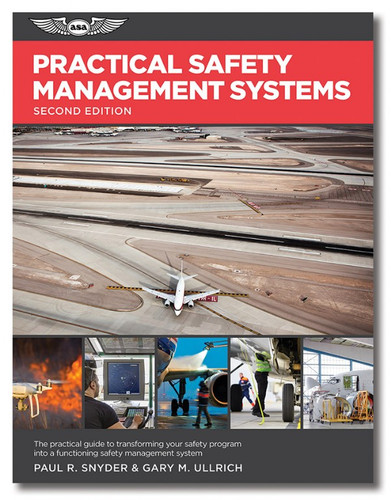ASA Practical Safety Management Systems, Volume 2  ASA-SMS-2 ASA-SMS-2-2X ISBN: 978-1-61954-884-8 eBundle ISBN: 978-1-61954-888-6 SkySupplyUSA.com
