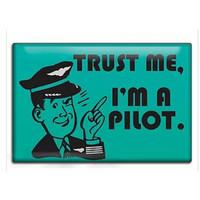 Trust Me, I'm a Pilot Fridge Magnet  FM-TMP SkySupplyUSA.com