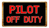 Pilot Off Duty Metal Sign SIGN-PILOT OFF SkySupplyUSA.com