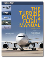 ASA The Turbine Pilot's Flight Manual, 4th Edition  ASA-TURB-PLT4 978-1-61954-919-7 978-1-61954-882-4 SkySupplyUSA.com