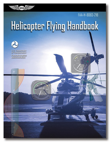 ASA Helicopter Flying Handbook ASA-8083-21B ISBN 978-161954-992-0 ASA-8083-21B-2X eBundle ISBN 978-1-61954-996-8 SkySupplyUSA.com