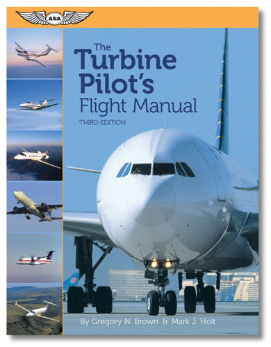 ASA The Turbine Pilot's Flight Manual ASA-TURB-PLT3