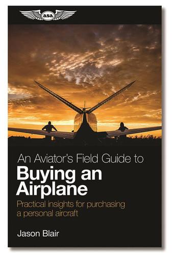 An Aviator's Field Guide to Buying an Airplane (ASA-AVBUY)-SkySupplyUSA ISBN: 9781619548411