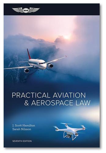 ASA Practical Aviation & Aerospace Law - 7th Edition  ASA-PRACTICAL-AV-LAW7 Book ISBN: 9781644250273 ASA-PRCT-LAW7-2X eBundle ISBN: 9781644250310 SkySupplyUSA.com