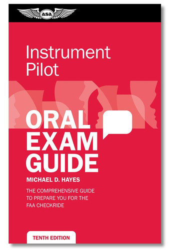 ASA Instrument Oral Exam Guide (OEG), 10th Edition ASA-OEG-I10 9781644250198 SkySupplyUSA.com