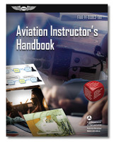 ASA Aviation Instructor's Handbook - New Edition  ASA-8083-9B ISBN: 9781644250778 ASA-8083-9B-2X eBundle ISBN: 9781644250785 SkySupplyUSA.com