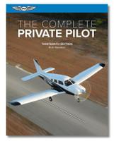 ASA The Complete Private Pilot - 13th Edition ASA-PPT-13 ISBN: 9781644250372 SkySupplyUSA.com