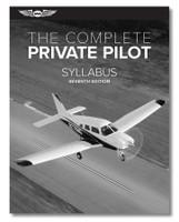 ASA The Complete Private Pilot Syllabus ASA-PPT-S7 ISBN: 9781644250426 SkySupplyUSA.com
