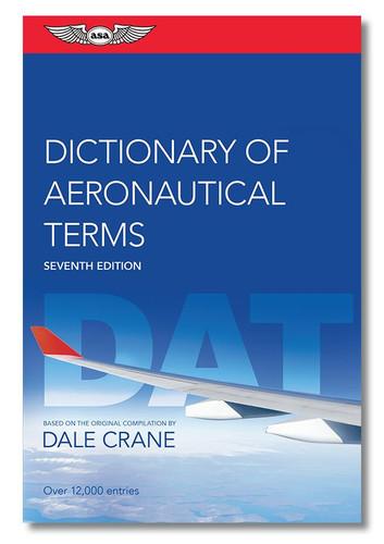 ASA Dictionary of Aeronautical Terms - 7th Edition ASA-DAT-7 ISBN: 9781644250563 SkySupplyUSA.com