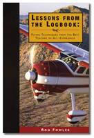Lessons from the Logbook:Flying Techniques from the Best Teacher of All:Experience