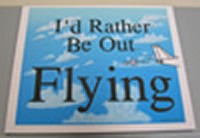 I'd Rather Be Out Flying Mousepad