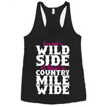 Country Music Lyrics T Shirt - A Wild Side a Country Mile Wide