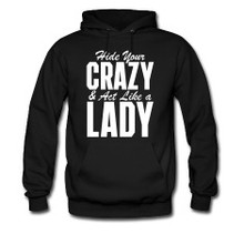 Country Music Hoodies - Hide Your Crazy and Act Like A Lady