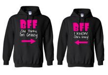 BFF She Thinks I am Crazy - I Know She Is