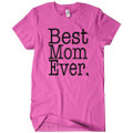 Best Mom Ever T Shirts in All Colors and Sizes