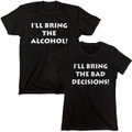 I 'll Bring The Alcohol - I'll Bring The Bad Decisions T Shirts Set