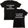 I 'll Bring The Alcohol - I'll Bring The Bad Decisions T Shirts Set