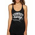 Cowboy Take Me Away tank Top