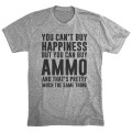 You Can't Buy Happiness, But you can buy Ammo - Fashion Tee