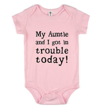 My Auntie and I Got In Trouble Today Onesie
