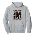 Chilling On A Dirt Road Hoodie Ash Gray